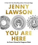 #10: You Are Here: An Owner's Manual for Dangerous Minds