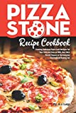 #10: Pizza Stone Recipe Cookbook: Cooking Delicious Pizza Craft Recipes For Your Grill and Oven or BBQ, Non Stick Round, Square or Rectangular ThermaBond Baking Set (Pizza Stone Recipes) (Volume 1)