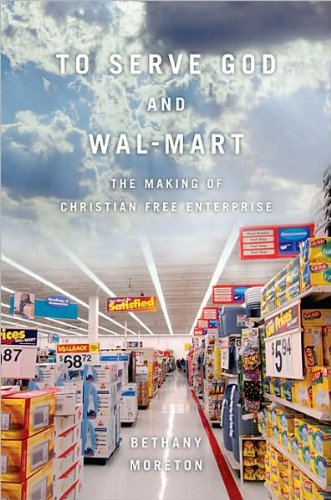 To Serve God and Wal-Mart (text only) 1st (First) edition by B. Moreton