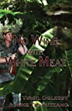 No Wine with White Meat, Virgil Oglesby and Mike Trapuzzano, 1618634380