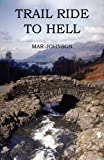 Trail Ride to Hell, Mar Johnson, 1456032607