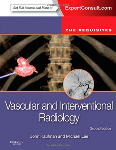 Vascular and Interventional Radiology: The Requisites, 2e (Requisites in Radiology)