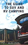 The guide to SUV and RV camping: Buying an SUV, RV Types and basic car camping