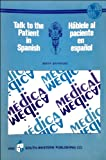 img - for Talk to the Patient in Spanish: Guide for All Medical Personnel book / textbook / text book