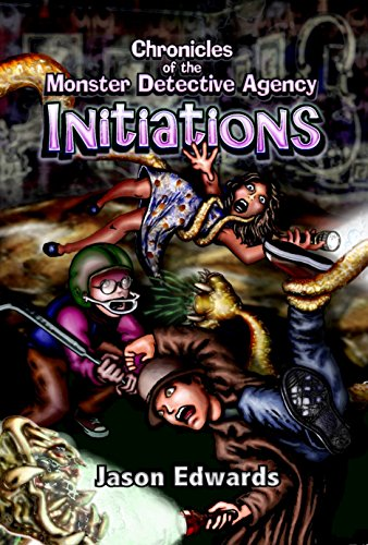 Initiations: Chronicles of the Monster Detective Agency Volume 1 & 2
