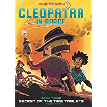 Cleopatra in Space #3: Secret of the Time Tablets (Library Edition)