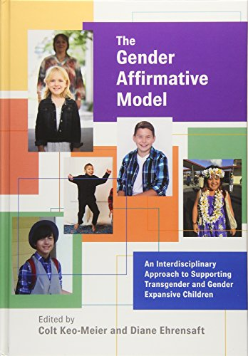 The Gender Affirmative Model: An Interdisciplinary Approach to Supporting Transgender and Gender Expansive Children (Per
