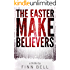 THE EASTER MAKE BELIEVERS
