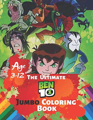 The Ultimate Ben 10 Coloring Book Age 3-12: Great Coloring Book for Kids and Any Fan of Ben 10 (Perfect for Children) With 38 High-quality Illustration]()