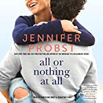 All or Nothing at All: The Billionaire Builders, Book 3 | Jennifer Probst