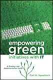 Empowering Green Initiatives with IT, Carl H. Speshock, 0470587520