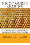 NICOT Queen Rearing: The Non-Grafting Method for Raising Local Queens