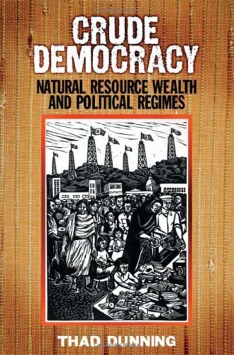Crude Democracy: Natural Resource Wealth and Political Regimes (Cambridge Studies in Comparative Politics) by Professor Thad Dunning (2008-09-08)