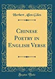Chinese Poetry in English Verse (Classic Reprint)