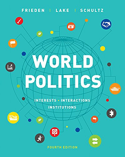 World Politics: Interests, Interactions, Institutions (Fourth Edition)