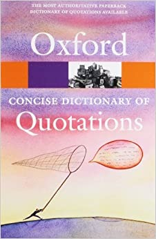Concise Oxford Dictionary of Quotations (Oxford Quick Reference) by (2011-03-17)