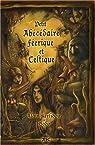 Petit abécédaire féerique et celtique : Comment comprendre les Fées, Gnomes Et Autres Etres féeriques par Kerlidou