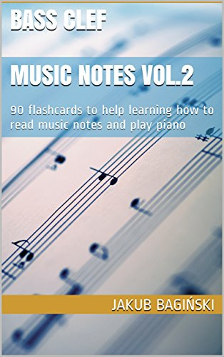 Bass clef  Music notes Vol.2: 90 flashcards to help learning how to read music notes and play piano