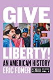 Books : Give Me Liberty!: An American History (Seagull Sixth Edition) (Vol. Volume Two)