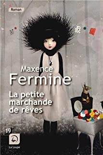 La petite marchande de rêves, Fermine, Maxence