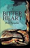 A Bitter Heart, Peter Farquhar, 1477223452