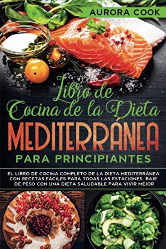 Libro De Cocina de la Dieta Mediterránea para Principiantes ...
