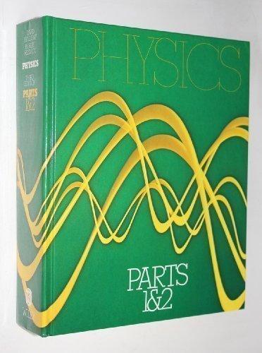 Physics, Parts I and II (Parts 1 & 2)