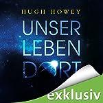 Unser Leben dort | Hugh Howey