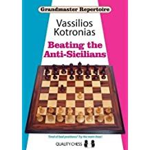 Beating the Anti-Sicilians: Grandmaster Repertoire 6A