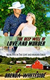 The Deep Well of Love and Murder (The Love and Murder Series Book 5)