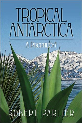 Read Online Tropical Antarctica: A Prophecy? pdf epub