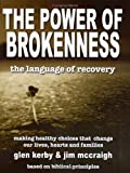 img - for The Power of Brokenness: The Language of Recovery by Glen Kerby (2006-04-25) book / textbook / text book