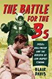 The Battle for the Bs: 1950s Hollywood and the Rebirth of Low-Budget Cinema