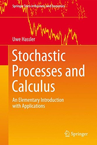 Stochastic Processes And Calculus: An Elementary Introduction With Applications (Springer Texts In Business And Economics)