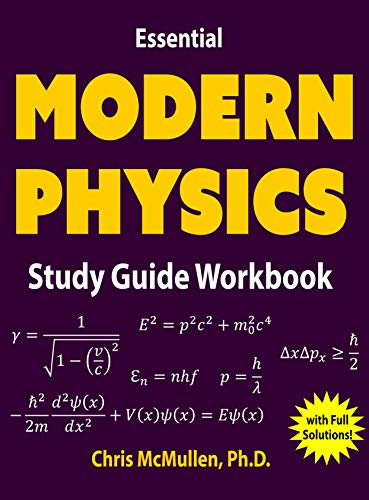 Essential Modern Physics Study Guide Workbook Chris