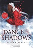 Dance of Shadows (Dance of Shadows - Trilogy) by Yelena Black (2013-02-12)