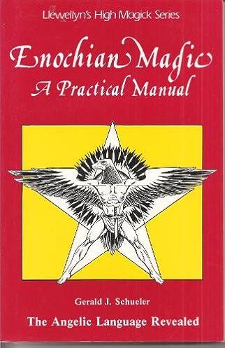 enochian magic a practical manual gerald j schueler amazon com rh amazon com Sigil Magic Enochian Magic Circle