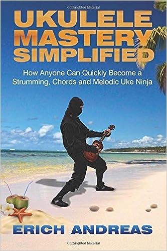 Amazon.com: Ukulele Mastery Simplified: How Anyone Can ...