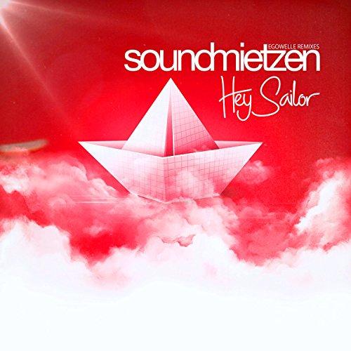 - Hey Sailor (Egowelle Remixes)