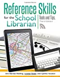 Reference Skills for the School Librarian, Ph.D., Ann Marlow Riedling and Loretta Shake, 1586835289