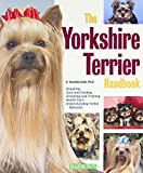 The Yorkshire Terrier Handbook (Barron's Pet Handbooks)