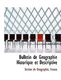 Bulletin de Gacographie Historique et Descriptive, France De Gacographie, 0559048327