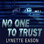 No One to Trust: Hidden Identity, Book 1 | Lynette Eason