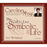 The Call To Live A Symbolic Life: Live Workshop