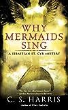 Why Mermaids Sing, C. S. Harris, 0451225333