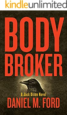 Body Broker: A Jack Dixon Novel