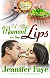 A Moment on the Lips: A Whistle Stop Romance, book 3 (Volume 3)