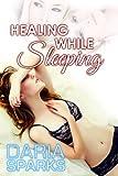 Healing While Sleeping (Daria's Sexy College Diary Book 5)