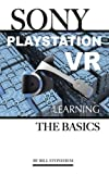 Sony PlayStation VR: Learning the Basics