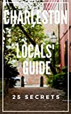 CHARLESTON SC 25 Secrets - The Locals Travel Guide  For Your Trip to Charleston 2019 (South Carolina): Skip the tourist traps and explore like a local